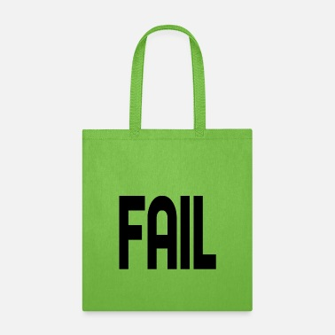 Fail Fail - Tote Bag