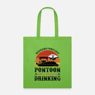 Cruise Weekend Forecast Pontoon With A Chance Of Drinking - Tote Bag