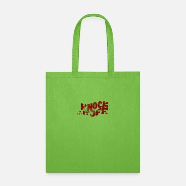 Offended knock it off - Tote Bag