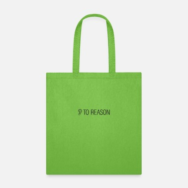 Listen to reason - Tote Bag