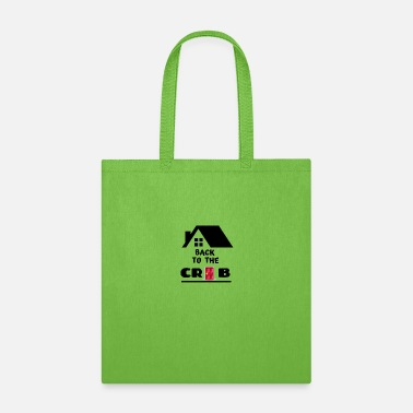 Crib Back to the Crib! - Tote Bag