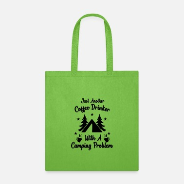 Coffee Just another Coffee drinker With a Camping problem - Tote Bag