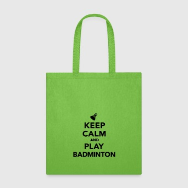 Keep calm and play Badminton - Tote Bag