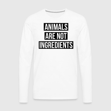 Animals Are Not Ingredients - Men's Premium Long Sleeve T-Shirt