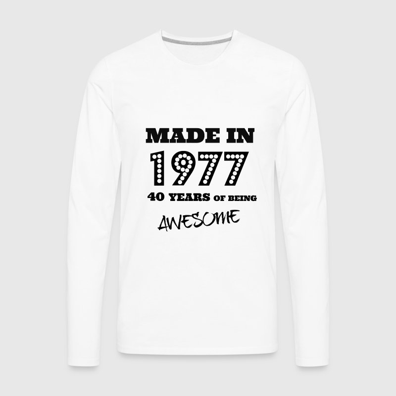 Made in 1977 - 40th bday - Men's Premium Long Sleeve T-Shirt