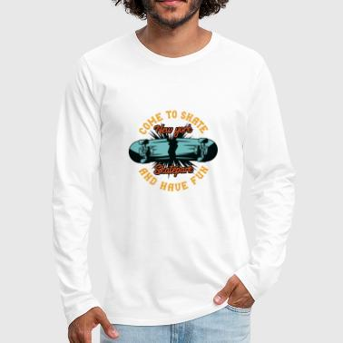 Skate and have Fun - Men's Premium Long Sleeve T-Shirt