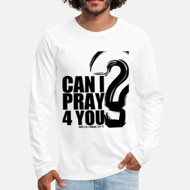 Can I Pray 4U - Men's Premium Longsleeve Shirt