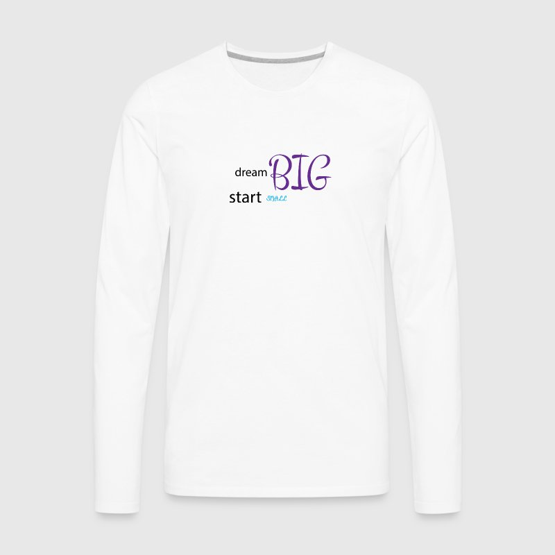 Dream big - Men's Premium Long Sleeve T-Shirt