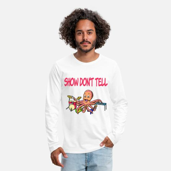 Deep Long-Sleeve Shirts - SHOW, DON'T TELL - ONE OCTOPUS BAND - Men's Premium Longsleeve Shirt white