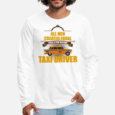 Gas Taxi Driver - All Men Created Equal - Men's Premium Long Sleeve T-Shirt