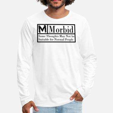 Morbid Morbid - Men's Premium Long Sleeve T-Shirt