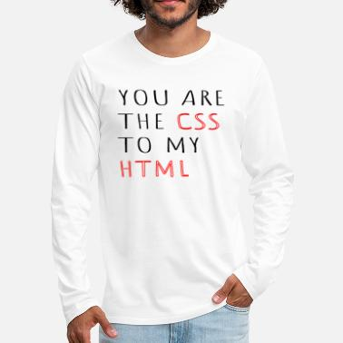 Admin You are the css to my HTML Informatic gift - Men's Premium Longsleeve Shirt