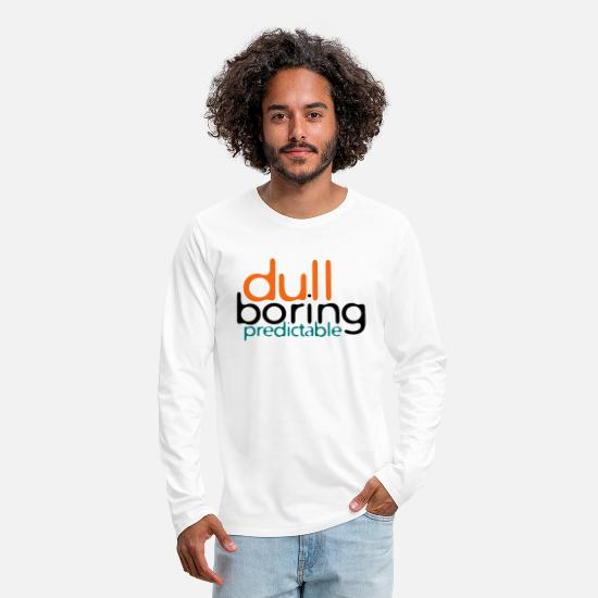 Scott Long-Sleeve Shirts - 8479676 152563579 Dull Boring Predictable - Men's Premium Longsleeve Shirt white