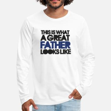 Day Great fathers day - Men's Premium Longsleeve Shirt