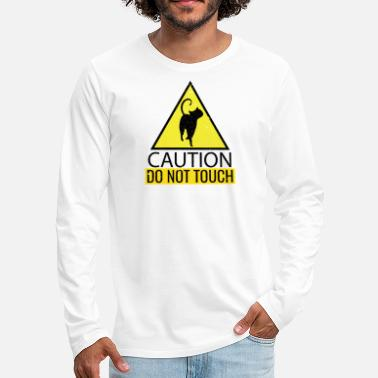 Caution CAUTION DO NOT TOUCH THE CAT - Men's Premium Longsleeve Shirt