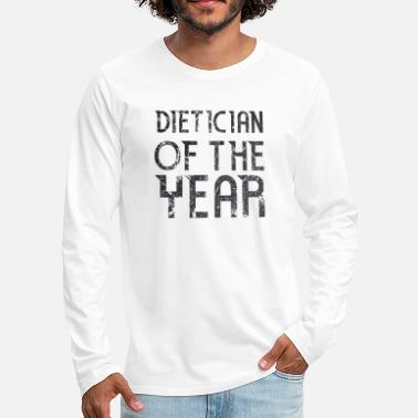 Dietician Dietician of the Year - Men's Premium Longsleeve Shirt