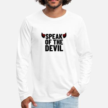 Devil Horns speak of the devil saying with devil horns - Men's Premium Longsleeve Shirt