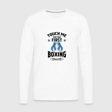 Touch Me and Your First Boxing Lesson is Free gift - Men's Premium Long Sleeve T-Shirt