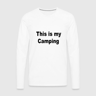 This is my Camping - Men's Premium Long Sleeve T-Shirt