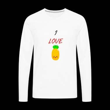 I LOVE PINEAPPLE - SPECIAL EDITION - Men's Premium Long Sleeve T-Shirt