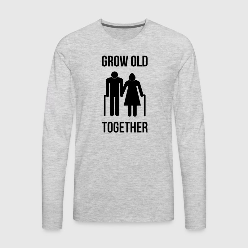 GROW OLD TOGETHER MARRIAGE PROMISE COUPLE - Men's Premium Long Sleeve T-Shirt