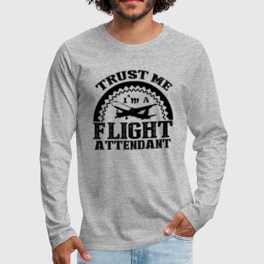 I'm A Flight Attendant Shirt - Men's Premium Long Sleeve T-Shirt