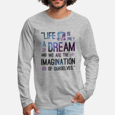 Philosophy Life Is Only A Dream - Men's Premium Long Sleeve T-Shirt