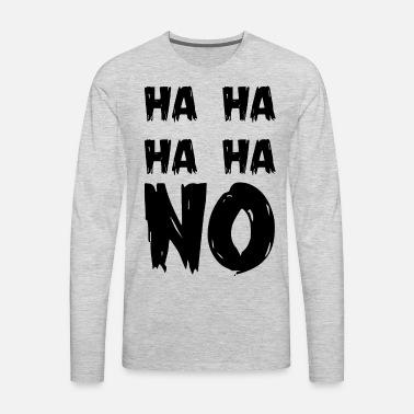 Mens T-Shirt Large Gray No Ha Ha Ha Ha