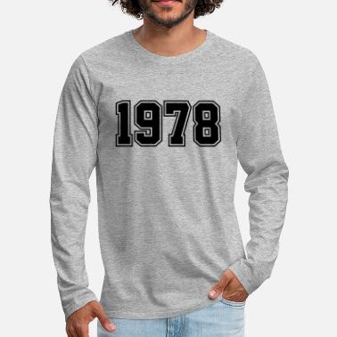 Birth 1978 | Year of Birth | Birth Year | Birthday - Men's Premium Long Sleeve T-Shirt