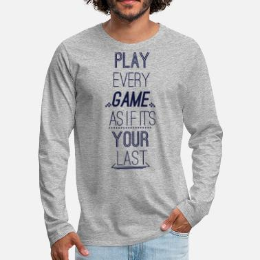 Hipster Play Every Game As If Its Your Last - Men's Premium Longsleeve Shirt
