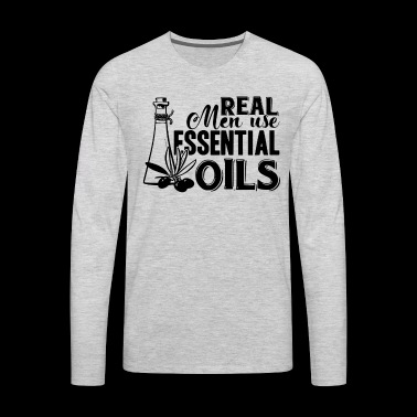 Real Men Use Essential Oils Shirt - Men's Premium Long Sleeve T-Shirt
