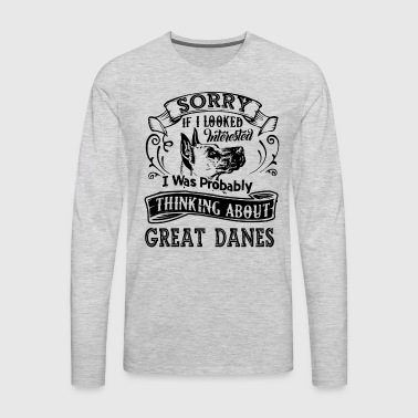 Thinking About Great Danes Shirt - Men's Premium Long Sleeve T-Shirt