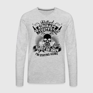 Retired Aircraft Mechanic Sleet Or Snow Shirt - Men's Premium Long Sleeve T-Shirt