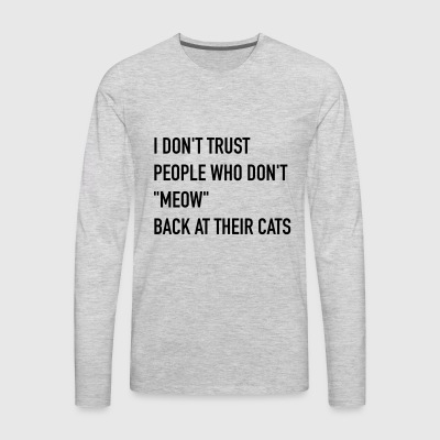 I Don't Trust People - Men's Premium Long Sleeve T-Shirt