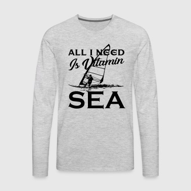 Windsurfing All I Need Is Vitamin Sea Shirt - Men's Premium Long Sleeve T-Shirt