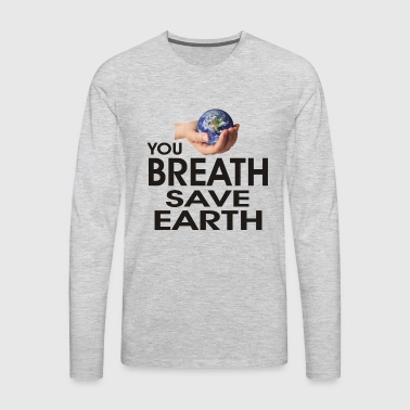 save earth - Men's Premium Long Sleeve T-Shirt