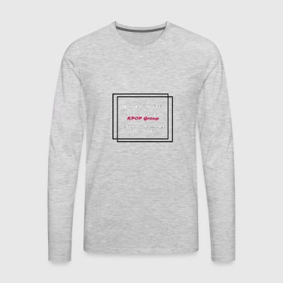 Not Another KPOP Group - Men's Premium Long Sleeve T-Shirt