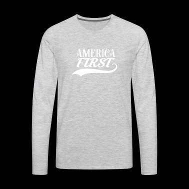 ★ America First ★ Donald Trump Republican USA MAGA - Men's Premium Long Sleeve T-Shirt