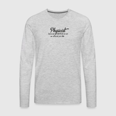physicist - Men's Premium Long Sleeve T-Shirt