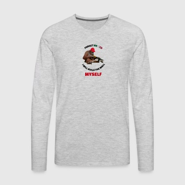 I Will Build The Wall Myself - Men's Premium Long Sleeve T-Shirt