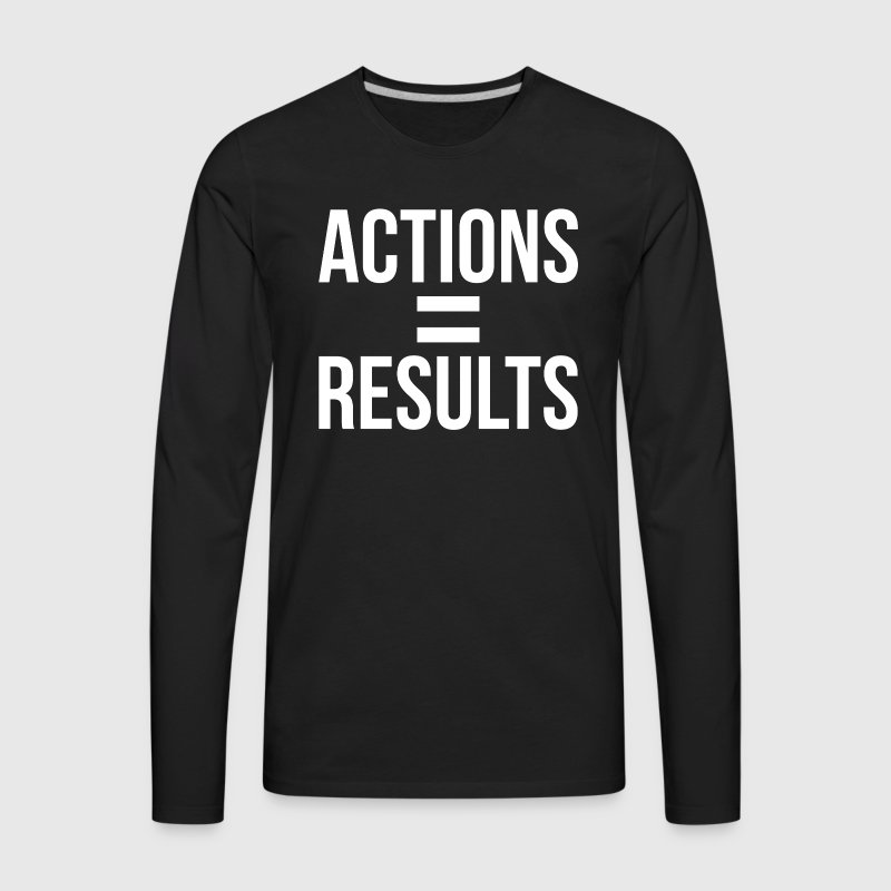 ACTIONS EQUAL RESULTS MOTIVATION INSPIRATION - Men's Premium Long Sleeve T-Shirt