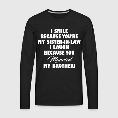 SISTER IN LAW FUNNY - Men's Premium Long Sleeve T-Shirt