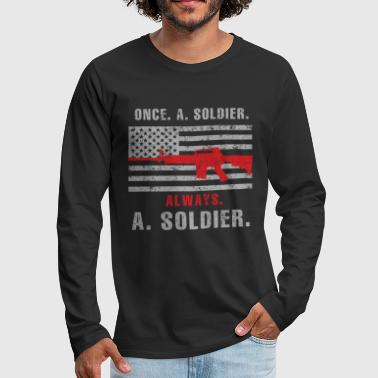 Soldiers Soldier - Once a soldier, always a soldier - Men's Premium Long Sleeve T-Shirt