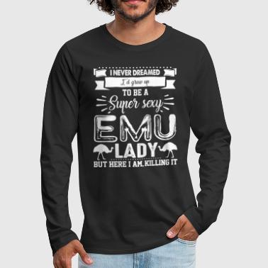 Super Sexy Emu Lady Shirt - Men's Premium Long Sleeve T-Shirt