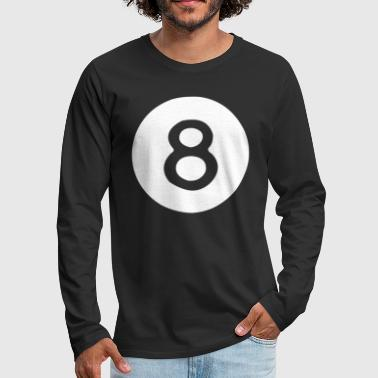 8 Ball Magic 8 Pool Billiards Eight Ball - Men's Premium Long Sleeve T-Shirt