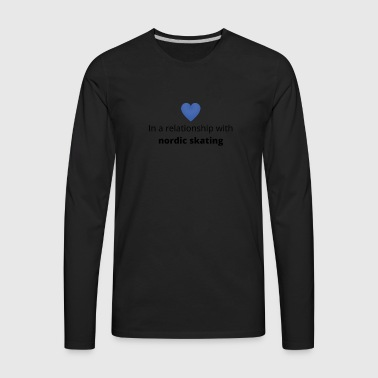 gift single taken relationship with nordic skating - Men's Premium Long Sleeve T-Shirt