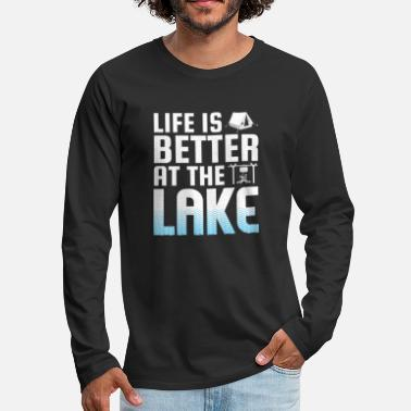 Lake Life Is Better At The Lake Summer - Men's Premium Long Sleeve T-Shirt