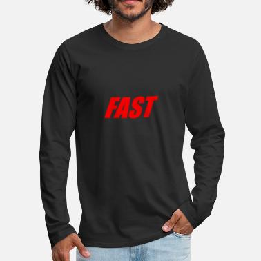 Fast FAST - Men's Premium Long Sleeve T-Shirt