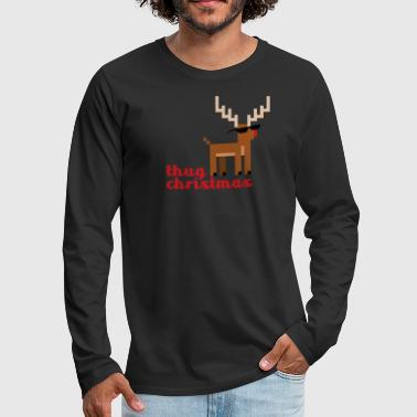 Thug Life Rudolph the Red Nosed Reindeer - Men's Premium Long Sleeve T-Shirt