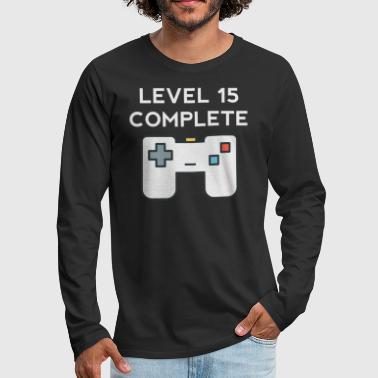 15th Birthday Level 15 Complete 15th Birthday - Men's Premium Long Sleeve T-Shirt